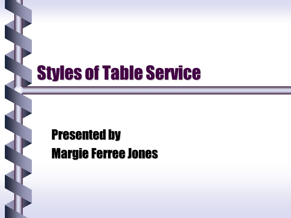 Styles of Table Service Presented by Margie Ferree Jones