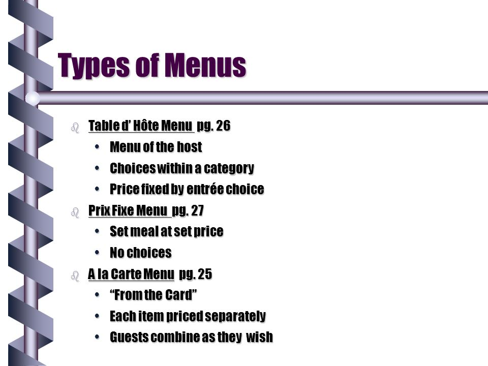 Types of Menus b Table d' Hôte Menu pg. 26 Menu of the hostMenu of the host Choices within a categoryChoices within a category Price fixed by entrée c