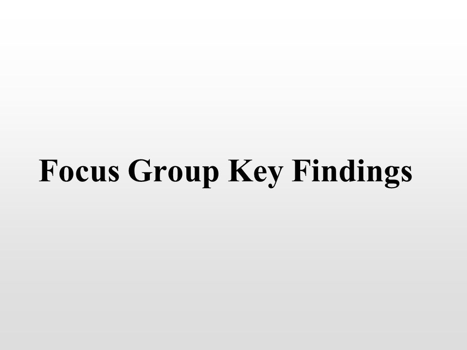 Focus Group Key Findings