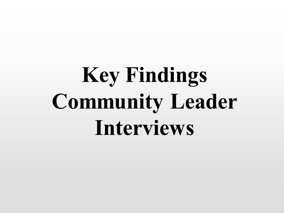Key Findings Community Leader Interviews