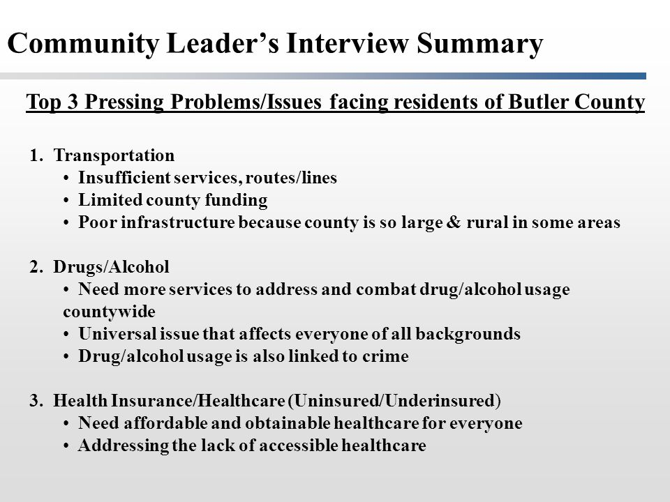 1. Transportation Insufficient services, routes/lines Limited county funding Poor infrastructure because county is so large & rural in some areas 2. D