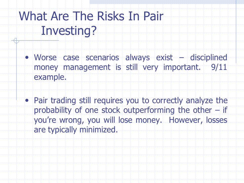 What Are The Risks In Pair Investing.