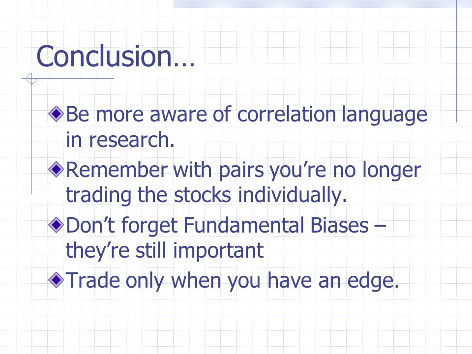 Conclusion… Be more aware of correlation language in research.