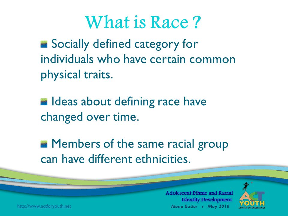Socially defined category for individuals who have certain common physical traits. Ideas about defining race have changed over time. Members of the sa