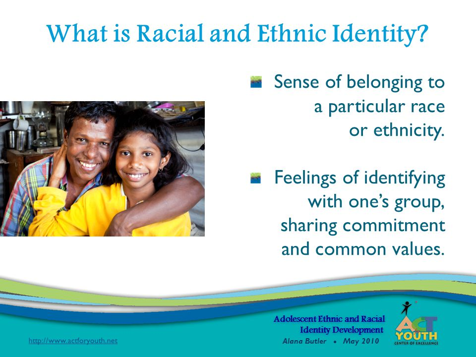 Sense of belonging to a particular race or ethnicity. Feelings of identifying with one's group, sharing commitment and common values. What is Racial a