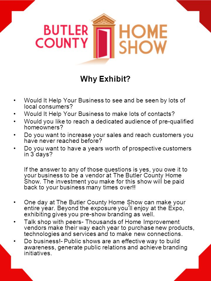 Why Exhibit. Would It Help Your Business to see and be seen by lots of local consumers.