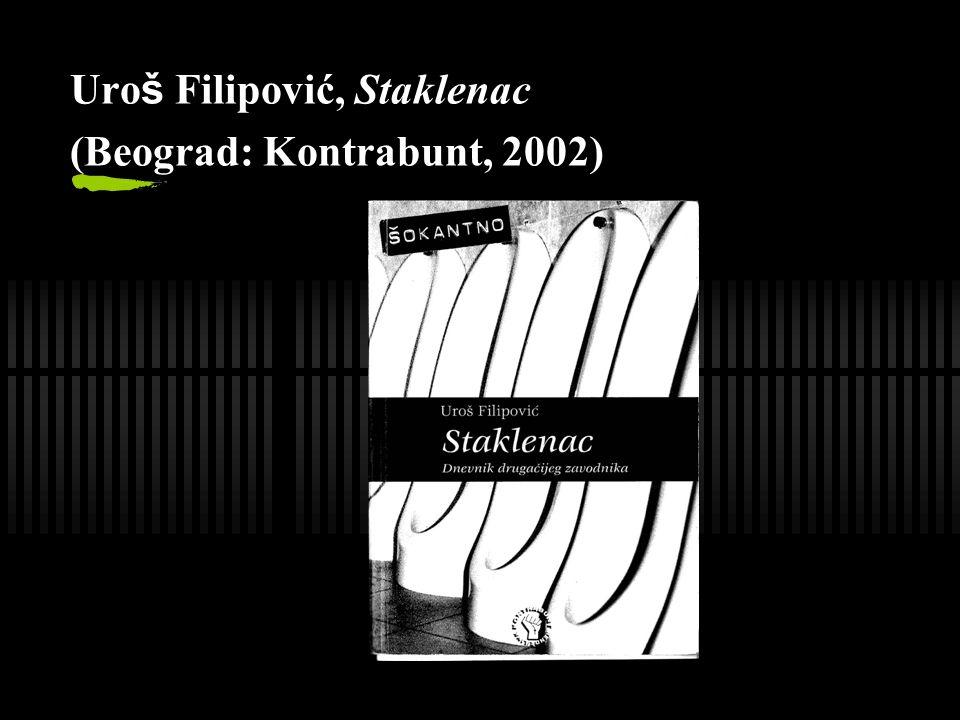 Uro š Filipović, Staklenac (Beograd: Kontrabunt, 2002)