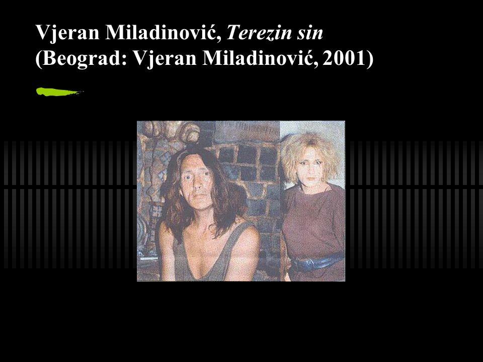 Vjeran Miladinović, Terezin sin (Beograd: Vjeran Miladinović, 2001)
