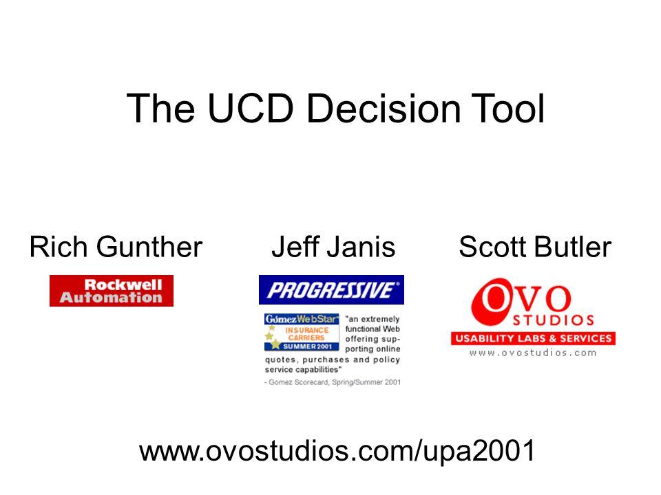Rich GuntherJeff JanisScott Butler The UCD Decision Tool www.ovostudios.com/upa2001