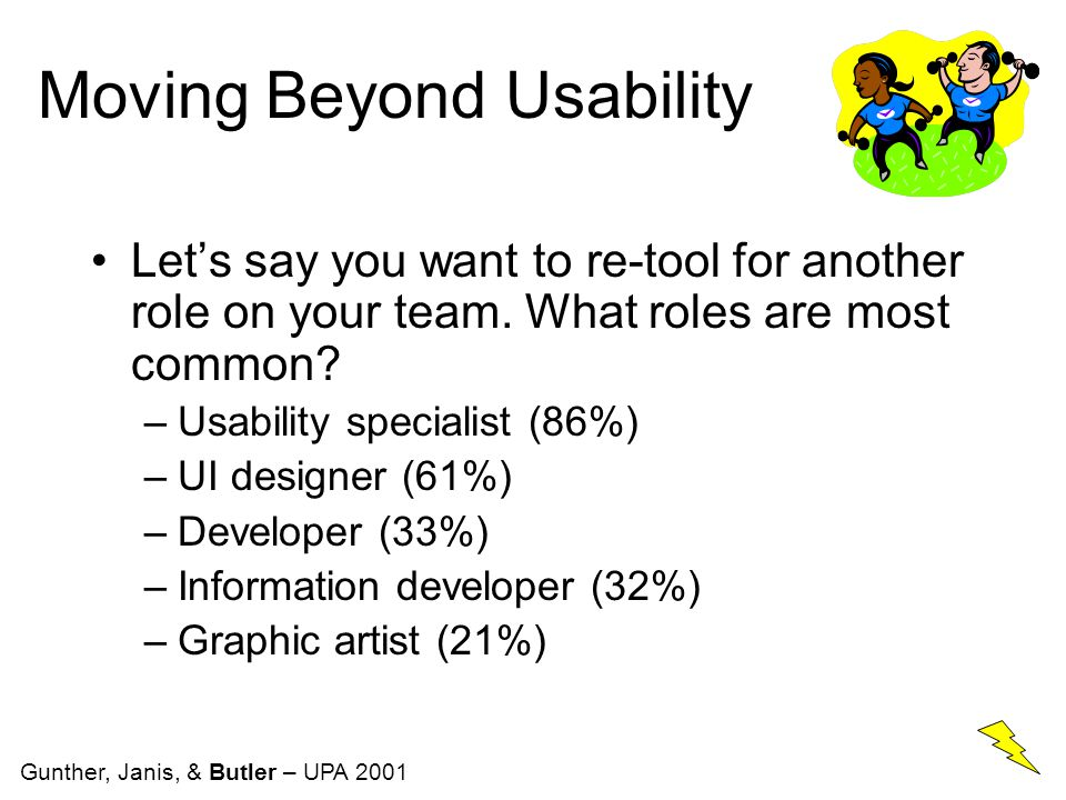 Moving Beyond Usability Let's say you want to re-tool for another role on your team.