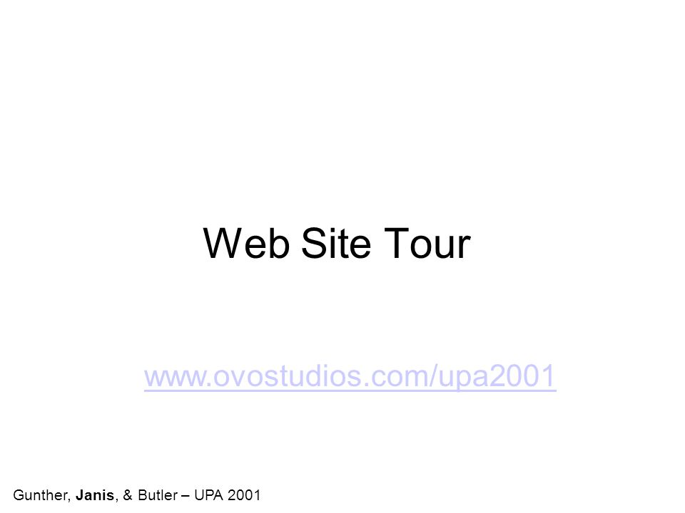 Web Site Tour Gunther, Janis, & Butler – UPA 2001 www.ovostudios.com/upa2001