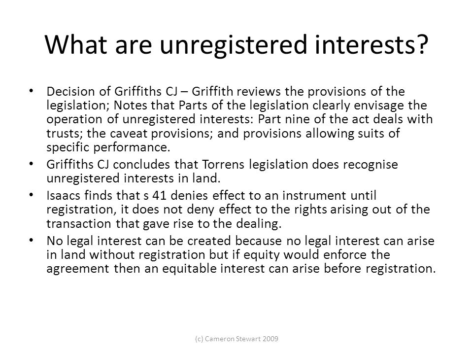 What are unregistered interests? Decision of Griffiths CJ – Griffith reviews the provisions of the legislation; Notes that Parts of the legislation cl