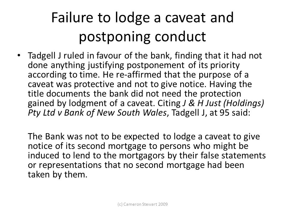 Failure to lodge a caveat and postponing conduct Tadgell J ruled in favour of the bank, finding that it had not done anything justifying postponement of its priority according to time.