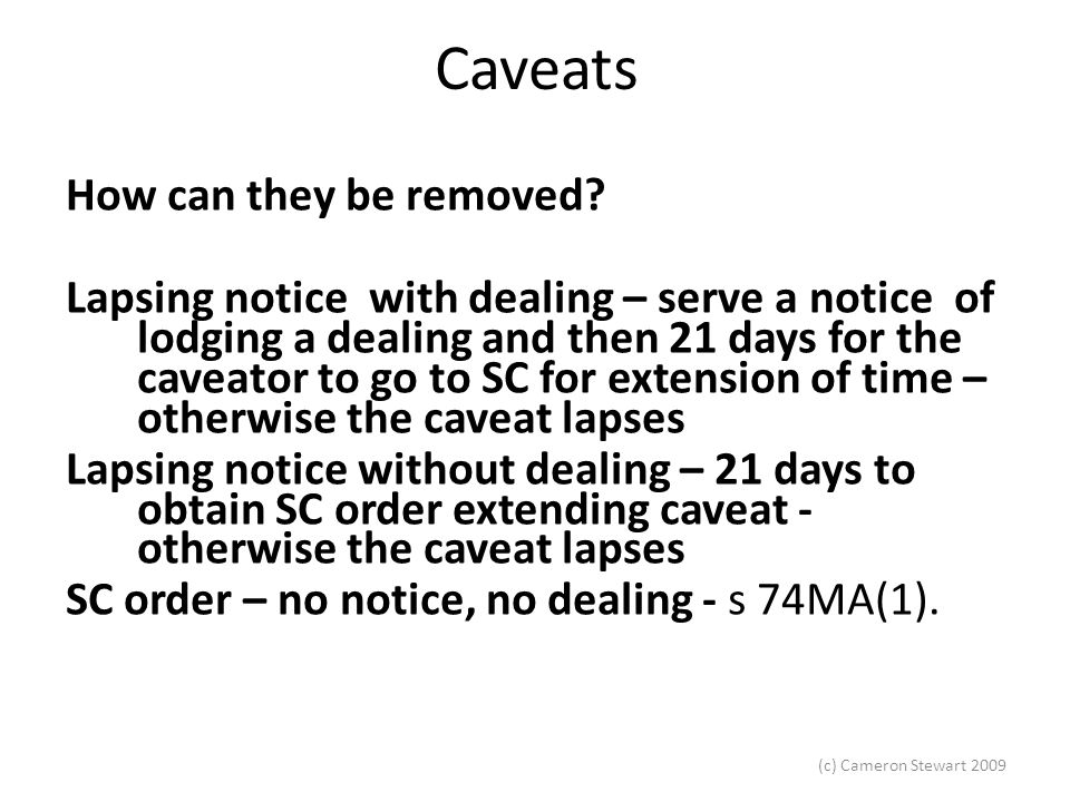 (c) Cameron Stewart 2009 Caveats How can they be removed.