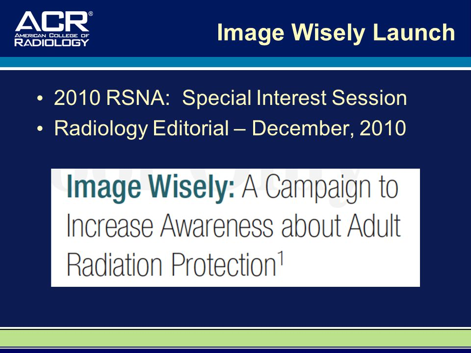 Image Wisely Launch 2010 RSNA: Special Interest Session Radiology Editorial – December, 2010