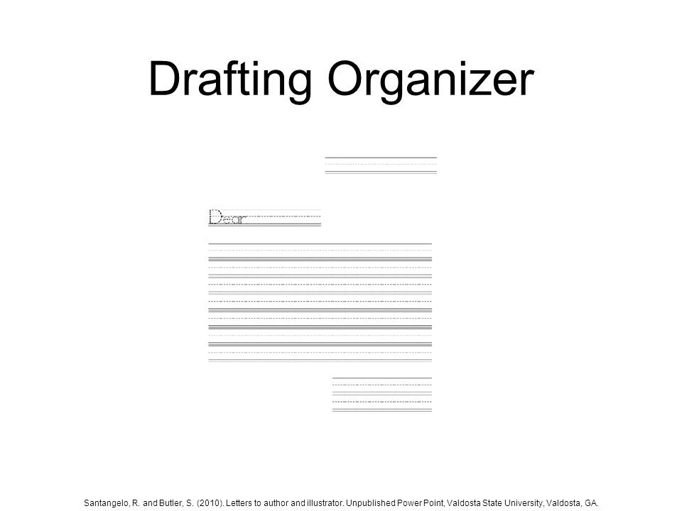 Drafting Organizer Santangelo, R. and Butler, S. (2010).