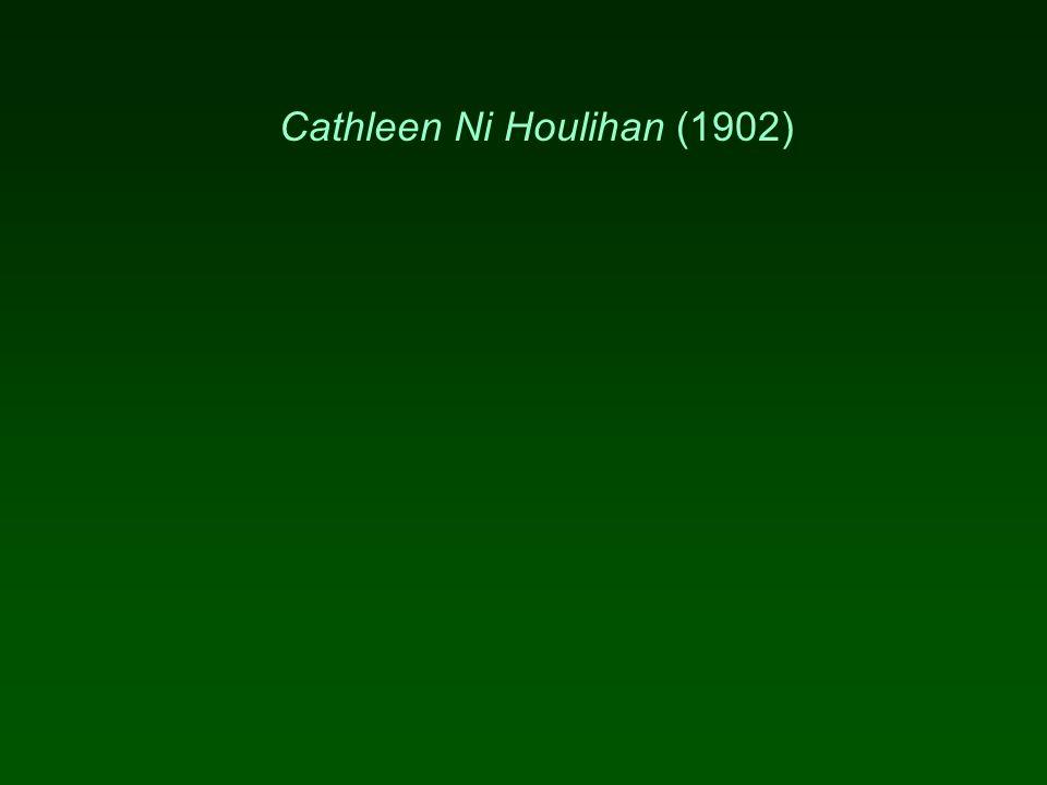 Cathleen Ni Houlihan (1902)