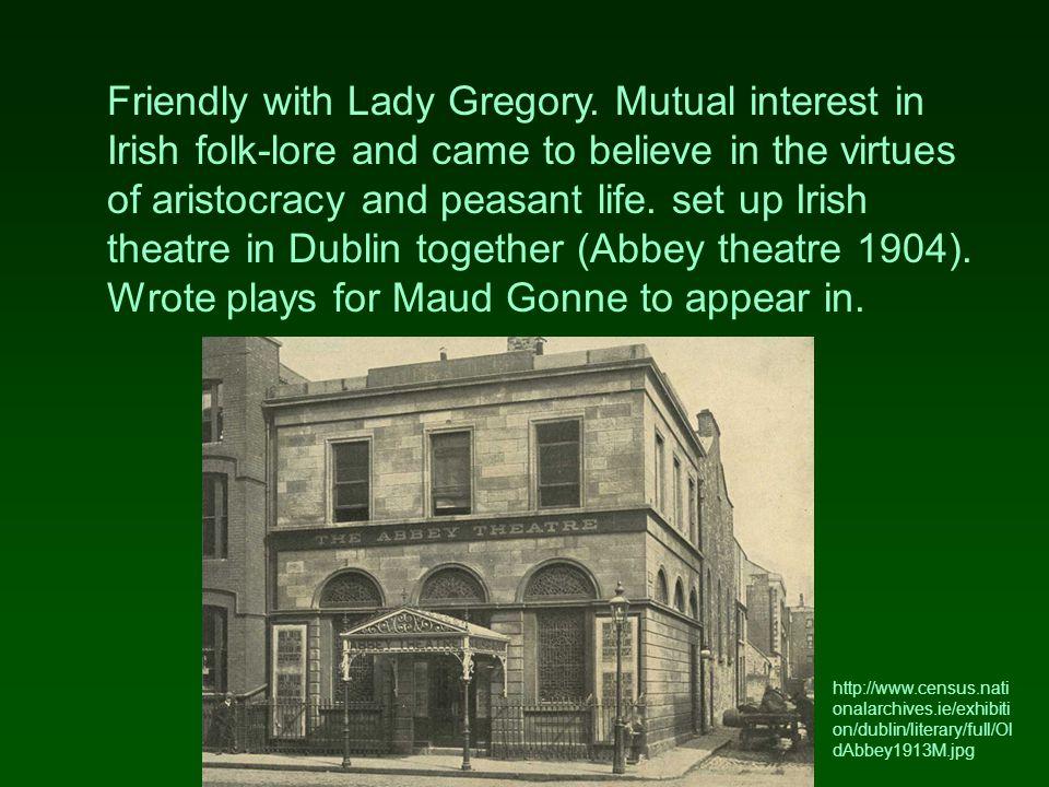 Lady Isabella Augusta Gregory 1852-1932 http://www.au.encarta.msn.com http://www.uvm.edu