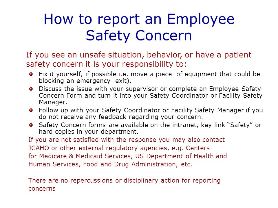 How to report an Employee Safety Concern Fix it yourself, if possible i.e.