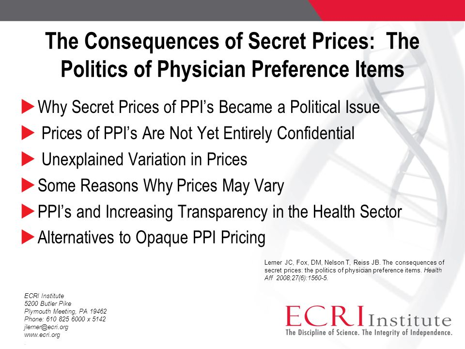 The Consequences of Secret Prices: The Politics of Physician Preference Items  Why Secret Prices of PPI's Became a Political Issue  Prices of PPI's
