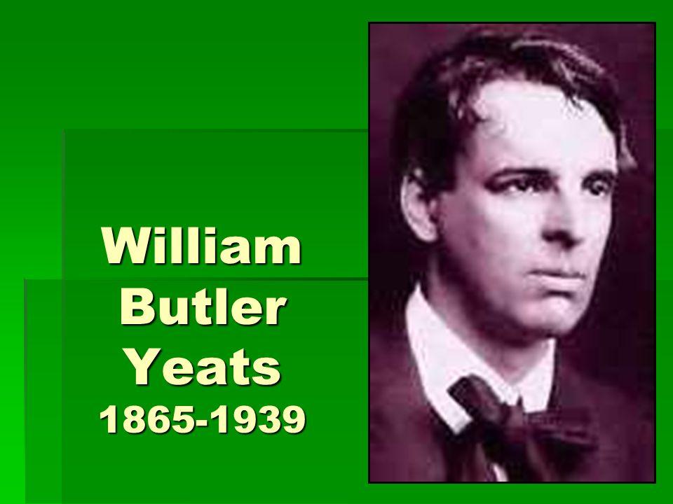 William Butler Yeats 1865-1939