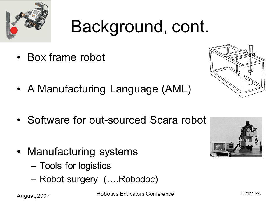 August, 2007 Robotics Educators Conference Butler, PA HELP.