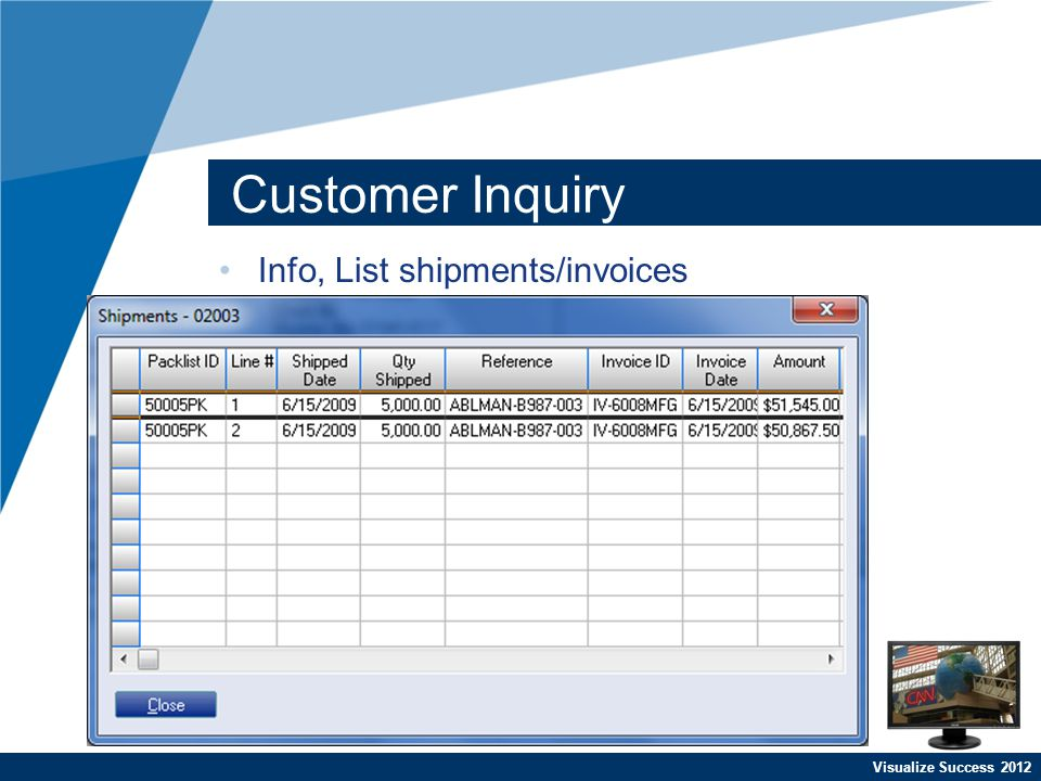 Visualize Success 2012 Customer Inquiry Info, List shipments/invoices