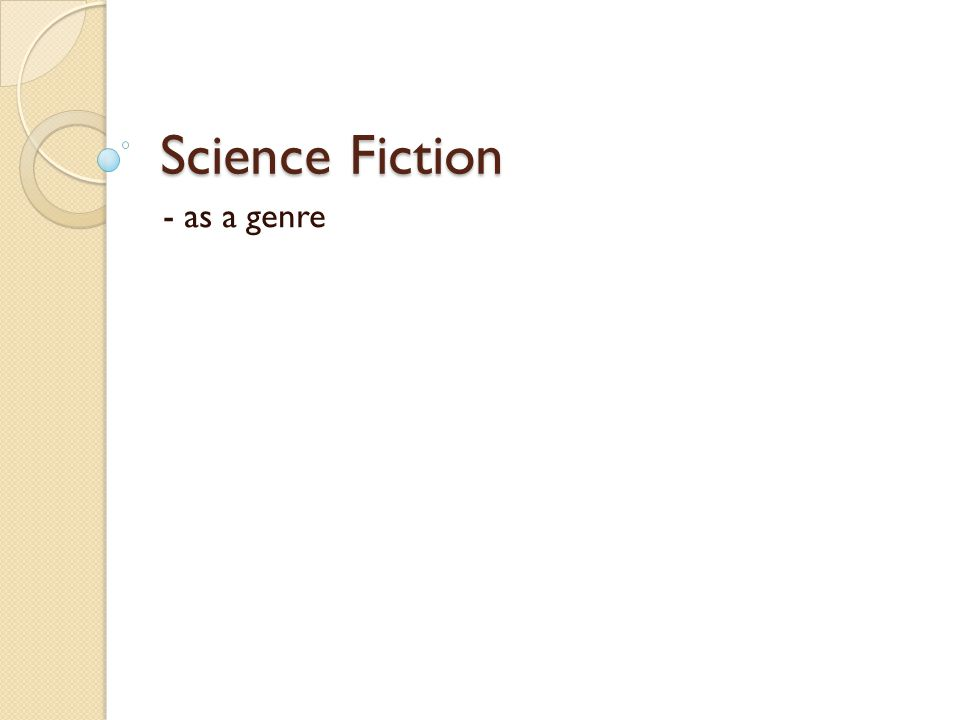 Science Fiction - as a genre