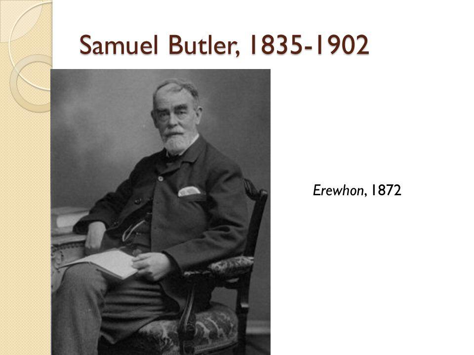 Samuel Butler, 1835-1902 Erewhon, 1872