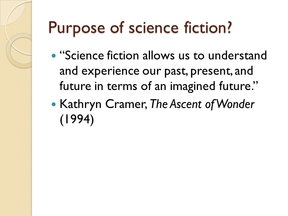 Purpose of science fiction.