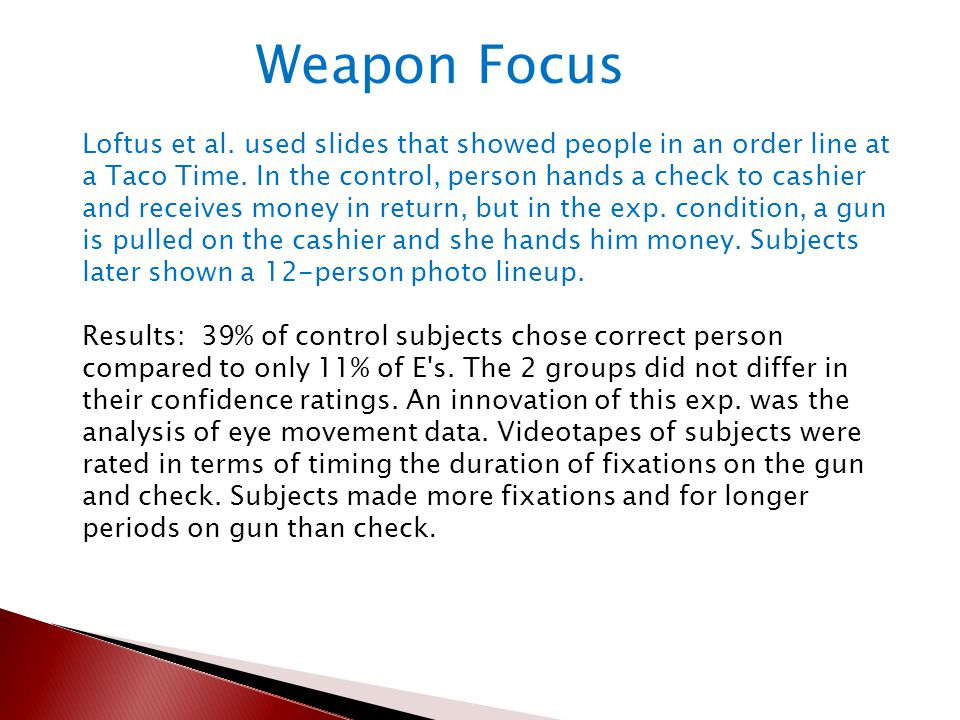 Loftus et al. used slides that showed people in an order line at a Taco Time.
