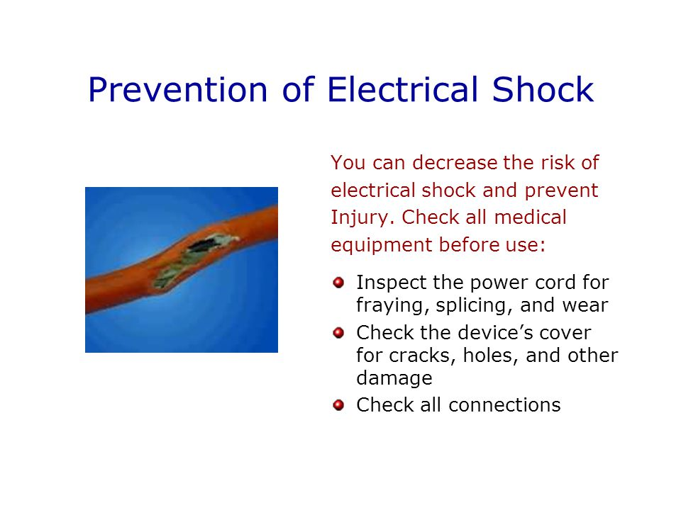 Prevention of Electrical Shock You can decrease the risk of electrical shock and prevent Injury.