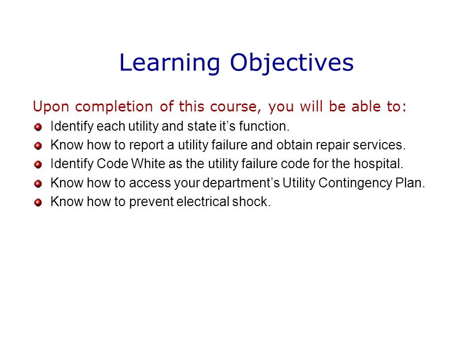 Learning Objectives Upon completion of this course, you will be able to: Identify each utility and state it's function.