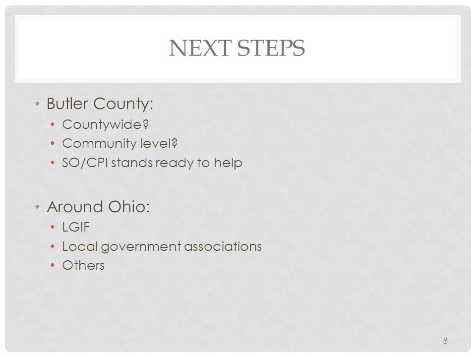 NEXT STEPS Butler County: Countywide. Community level.