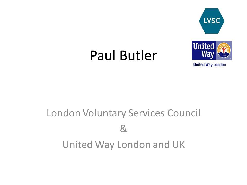 Paul Butler London Voluntary Services Council & United Way London and UK