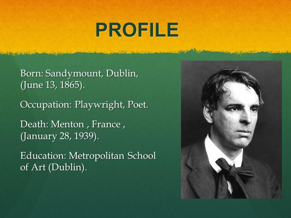 PROFILE Born: Sandymount, Dublin, (June 13, 1865).