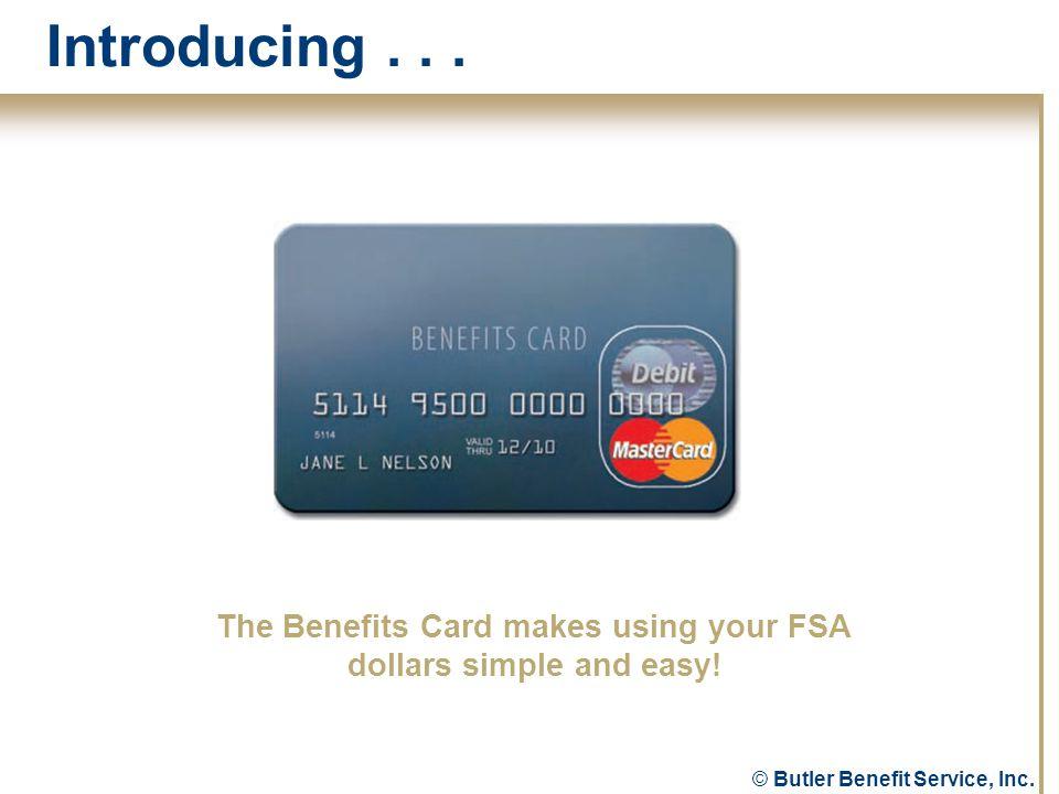 © Butler Benefit Service, Inc. Introducing...