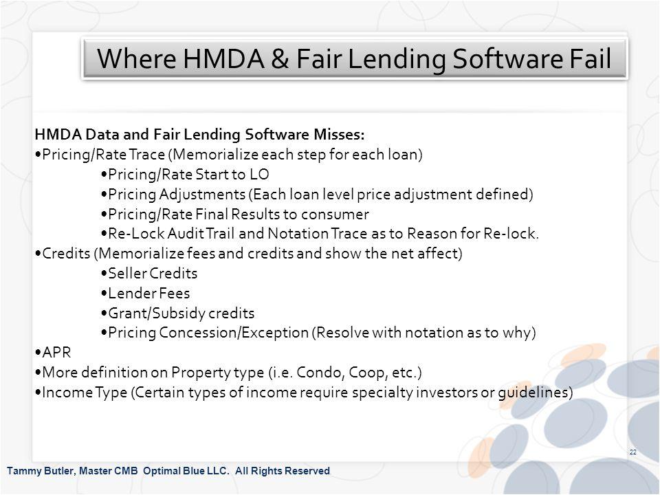 Where HMDA & Fair Lending Software Fail Tammy Butler, Master CMB Optimal Blue LLC.
