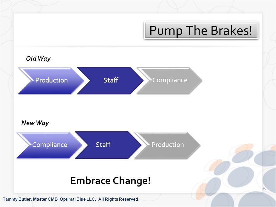 Pump The Brakes. Tammy Butler, Master CMB Optimal Blue LLC.
