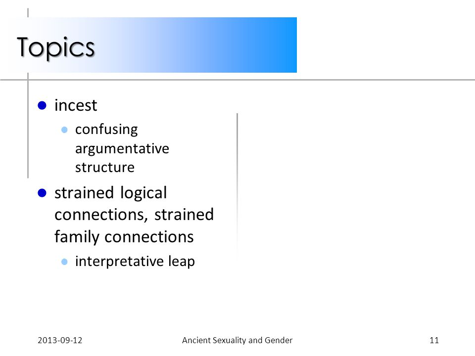 Topics incest confusing argumentative structure strained logical connections, strained family connections interpretative leap 2013-09-12Ancient Sexual