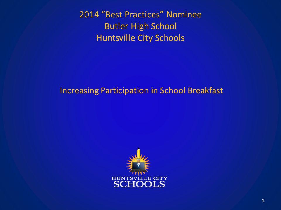 2014 Best Practices Nominee Butler High School Huntsville City Schools 1 Increasing Participation in School Breakfast