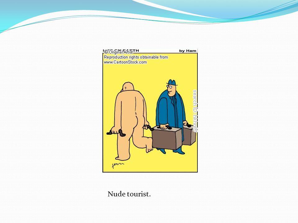 Nude tourist.