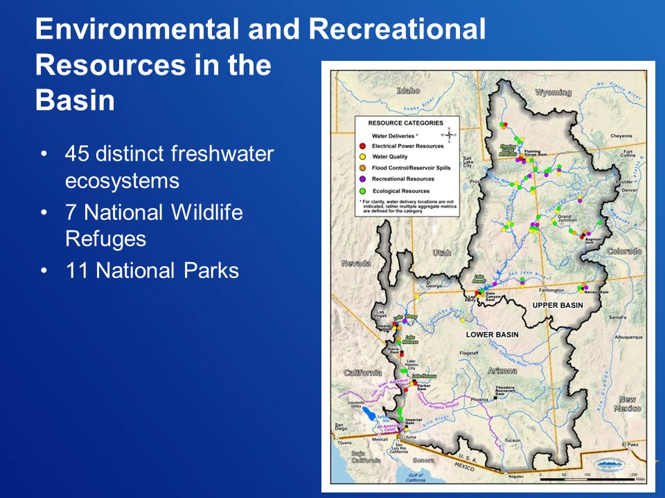 Environmental and Recreational Resources in the Basin 45 distinct freshwater ecosystems 7 National Wildlife Refuges 11 National Parks