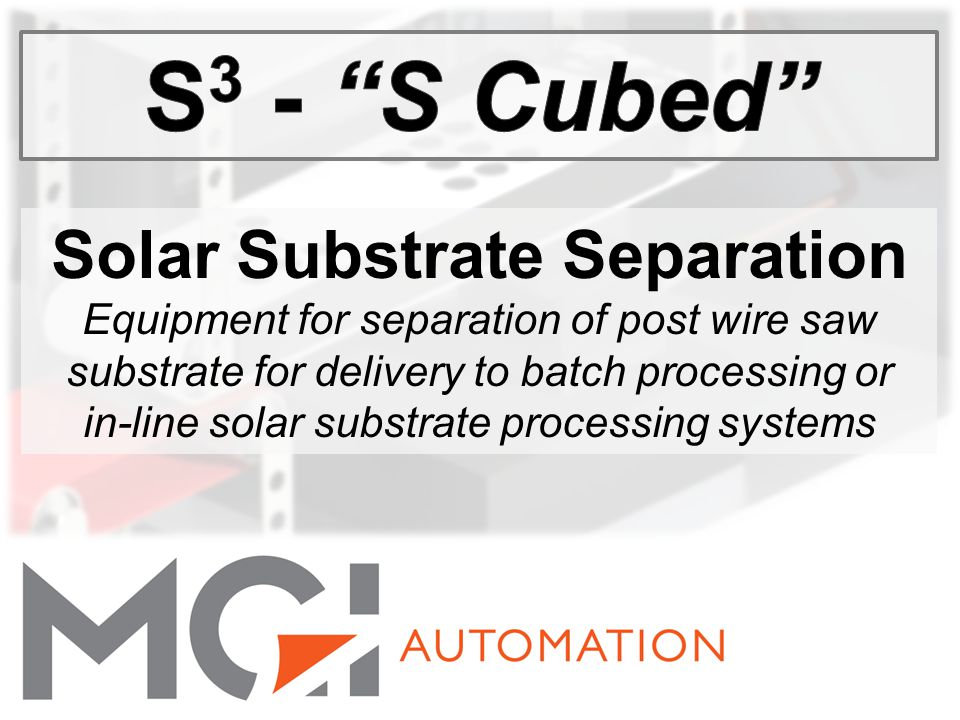 Solar Substrate Separation Equipment for separation of post wire saw substrate for delivery to batch processing or in-line solar substrate processing systems