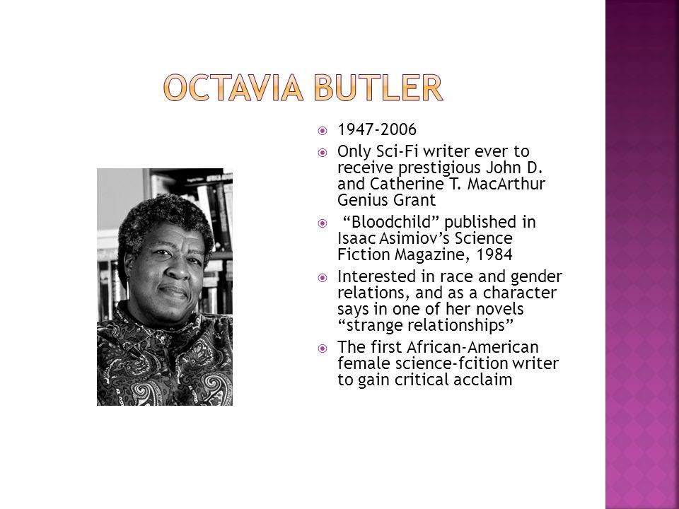  1947-2006  Only Sci-Fi writer ever to receive prestigious John D.