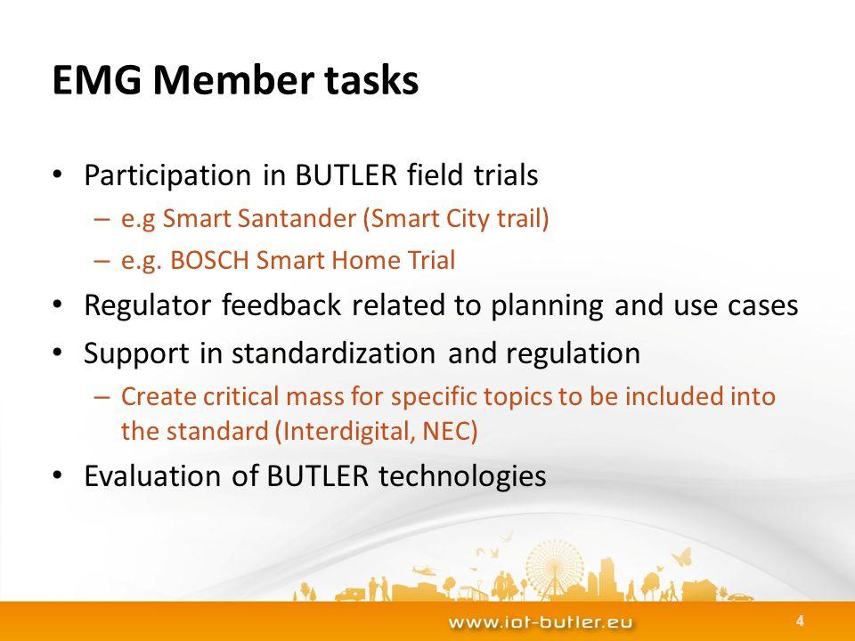 EMG Member tasks Participation in BUTLER field trials – e.g Smart Santander (Smart City trail) – e.g.
