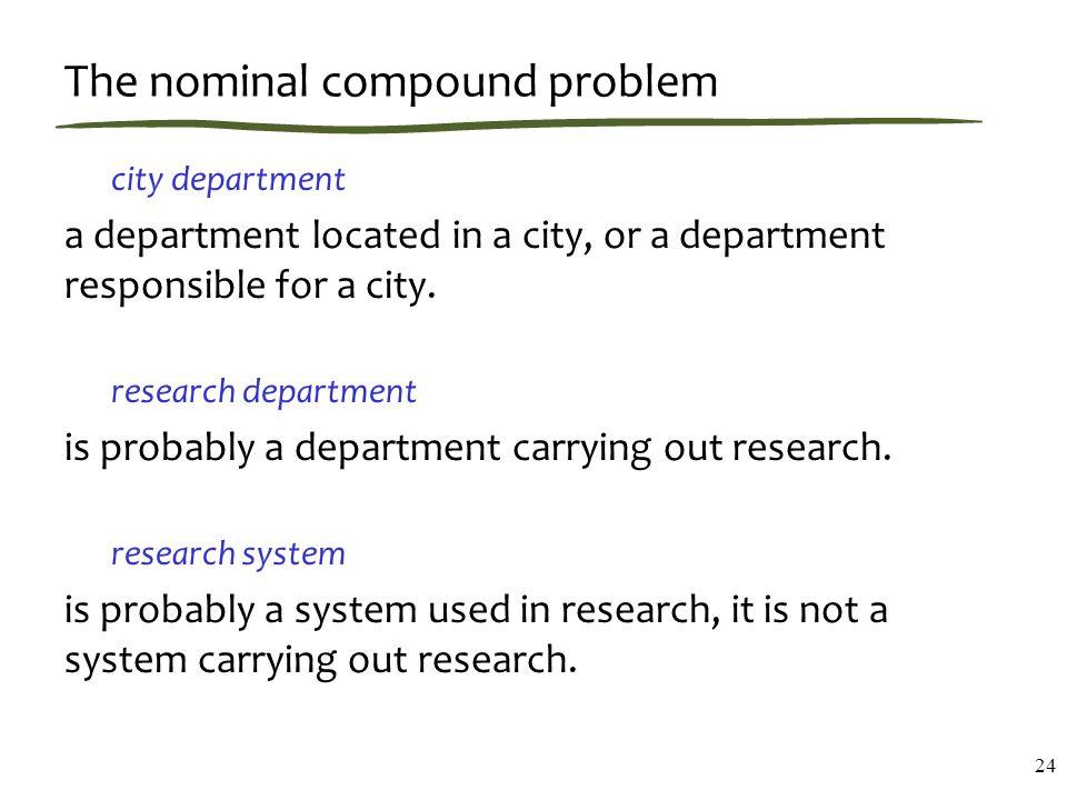 The nominal compound problem city department a department located in a city, or a department responsible for a city.