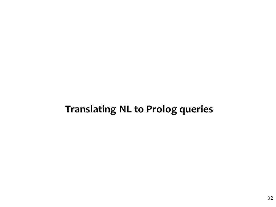 Translating NL to Prolog queries 32