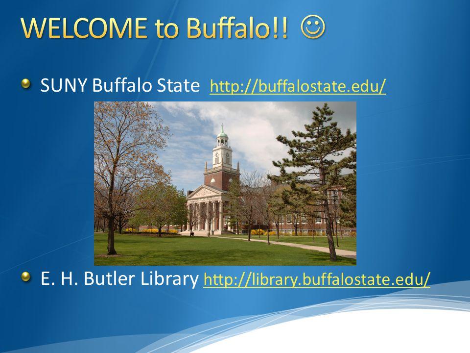 SUNY Buffalo State http://buffalostate.edu/ http://buffalostate.edu/ E. H. Butler Library http://library.buffalostate.edu/ http://library.buffalostate