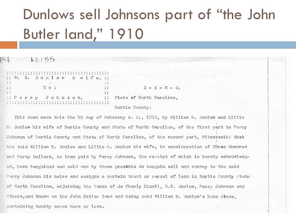 "Dunlows sell Johnsons part of ""the John Butler land,"" 1910"